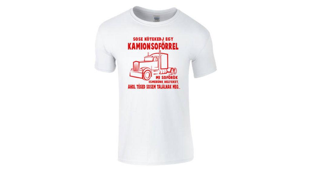 f8f0e0a66d Feliratos férfi póló - Sose kötekedj egy kamionsofőrrel